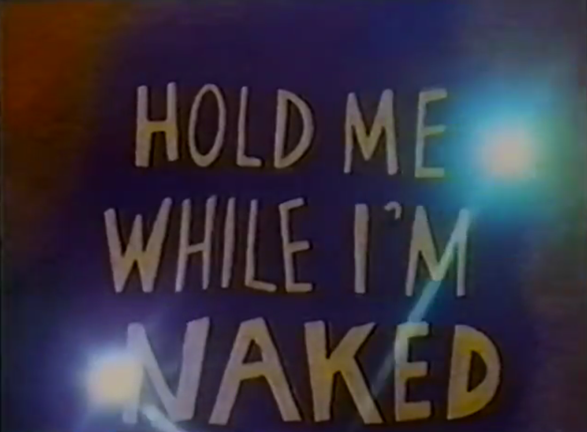 Hold Me While I'm Naked (1966) by George Kuchar